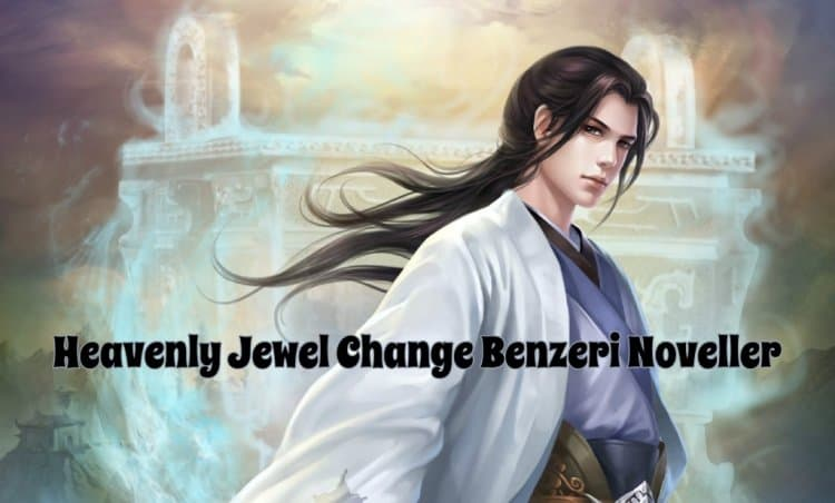 Heavenly Jewel Change Benzeri 10 Novel Önerisi!