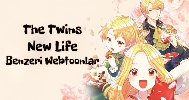 The Twin Siblings New Life Benzeri 9 Webtoon/Manga Önerisi!